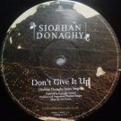 Siobhan Donaghy - Don't Give It Up / Ghosts - Parlophone - 12RDJ 6729