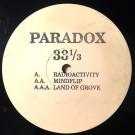 Paradox - Radioactivity / Mindflip / Land Of Grove - Not On Label - PARA 1
