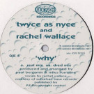 Twyce As Nyce And Rachel Wallace - Why - Quench Recordings - QUE  8