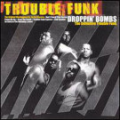 Trouble Funk - Droppin' Bombs (The Definitive Trouble Funk) - Harmless - HURTLP014