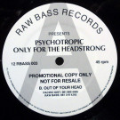 Psychotropic - Only For The Headstrong - Raw Bass - 12 RBASS 003