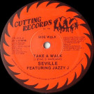 Seville Featuring Jazzy Jay - Take A Walk - Cutting Records - CR-213, N.V. - CR-213