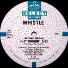 Whistle - (Nothing Serious) Just Buggin' - Select Records - FMS 62267