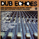Various - Dub Echoes - Soul Jazz Records - SJR LP201