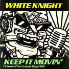 White Knight - Keep It Movin' ('Cause The Crowd Says So) - Jive - 1244-1-JD, BMG - 1244-1-JD, RCA - 1244-1-JD