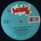 Curious George - Keep It Going Now - Smokin' - TAI 126622