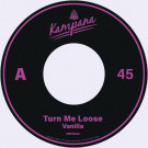 Vanilla - Turn Me Loose / Into My Eyes - Kampana - KMPN008