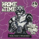 Krome & Time - The Lost And Found Tapes - Suburban Base Records - SUBBASE 81
