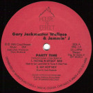Gary Wallace & Jammin' J - Party Time - House -N- Effect Records - HNE-1
