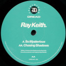 Ray Keith - So Mysterious / Chasing Shadows - Dread Recordings - DREAD22