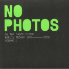 Various - No Photos On The Dancefloor! Berlin Techno 1992-2006: Volume 1 - Above Board Projects - ABPLP006-1