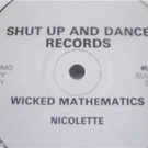 Nicolette - Wicked Mathematics - Shut Up And Dance Records - SUAD 28