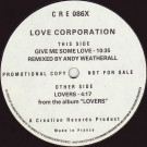 Love Corporation - Give Me Some Love - Creation Records - C R E 086X