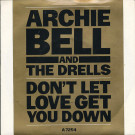 Archie Bell & The Drells - Don't Let Love Get You Down / Where Will You Go When The Party's Over - Portrait - A 7254