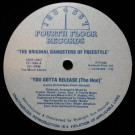 The Gangsters Of Freestyle - You Gotta Release (The Hoe) - Fourth Floor Records - FF-1098