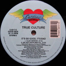 True Culture - It's So Good, It's Bad - Cardiac Records - 3-4017-0