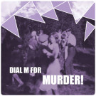 Dial M For Murder! - Oh No! - Tapete Records - TR 131