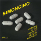 Simoncino - Nothing Good Happens Before Midnight - Rawax - RAWAX 006LP