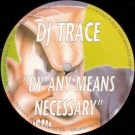 DJ Trace - By Any Means Necessary - Dee Jay Recordings - DJX027