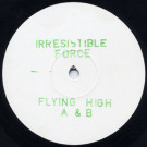 The Irresistible Force - Flying High - Rising High Records - RSNLP-5