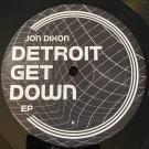 Jon Dixon - Detroit Get Down EP - 4evr 4wrd - 4EVR-007