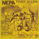 Tony Allen With Afrobeat 2000 - N.E.P.A. (Never Expect Power Always) - Comet Records - COMET 102
