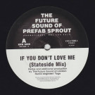 Prefab Sprout - If You Don't Love Me (Future Sound Of London Mixes) - Columbia - XPR 1859