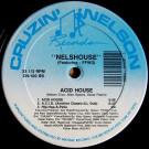 Nelshouse Featuring FFWD - House Jam (On My Block) / Acid House - Cruzin' Nelson Records - CN-100