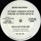 Funky Green Dogs - Reach For Me - Murk Records - MURK 004
