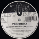 Performa - Somebody Say Hallelujah - 106 Records - 106 T001