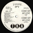 TKA - Come Get My Love - Tommy Boy - TB 887