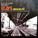 Kon & Amir - Off Track Volume III: Brooklyn - BBE - BBE130CLP