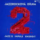 Jazz Q , Impuls , Energit - Jazzrocková Dílna 2 - Panton - 11 0598
