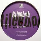 Bileebob - Call Me - Underground Resistance - UR 081