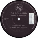 CJ Bolland - Sugar Is Sweeter - FFRR - 697 120 102-1