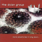 The Dylan Group - More Adventures In Lying Down... - Bubble Core Records - BC-021