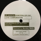 Love Corporation - Cathedrals Of Glitter - Creation Records - CTP 199