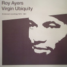 Roy Ayers - Virgin Ubiquity (Unreleased Recordings 1976-1981) - Rapster Records - RR0026 LP, BBE - RR0026 LP