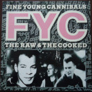 Fine Young Cannibals - The Raw & The Cooked - London Records - 828 069. 1