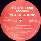 Two Of A Kind - Happiness - Housetime Records - HT1002