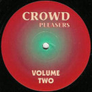 Crowd Pleasers - Volume Two - Crowd Pleasers - CROWD 002