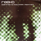 Reeko - Submitted To Involuntary Treatment - Inceptive - INC LP 001
