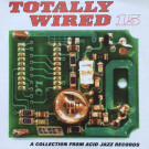 Various - Totally Wired 15 - Acid Jazz - JAZID 144