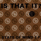 Is That It? - State Of Mind E.P. - D-Zone Records - DANCE 014