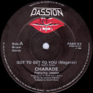 Charade Featuring Jessica - Got To Get To You (Megamix) - Passion Records - PASH 12 4