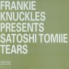 Frankie Knuckles Presents Satoshi Tomiie - Tears - Essential Recordings - ESXDJ7