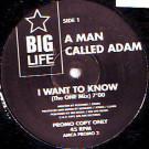 A Man Called Adam - I Want To Know - Big Life - AMCA PROMO 2