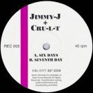 Jimmy J & Cru-L-T - Six Days / Seventh Day - Remix Records - REC 005