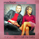 Madison Avenue - Don't Call Me Baby - VC Recordings - VCRT 64