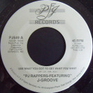 PJ Rappers - Use What You Got To Get What You Want - PJ Records - PJ 549